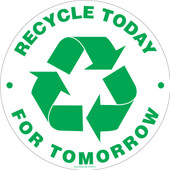 8 Inch Round Recycle Today For Tomorrow Sticker Decal.