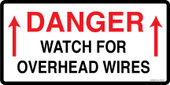 "6 x 12"" Danger Watch For Overhead Wires"