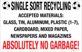 """7 x 11"""" Single Sort Recycling Absolutely No Garbage Sticker Decal"""