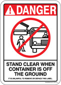"5 x 7"" Danger Stand Clear When Container Is Off The Ground It Is Unlawful To Remove Or Deface This Label Sticker Decal"