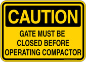 "5 x 7"" Caution Gate Must Be Closed Before Operating Compactor"