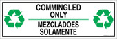 "4 x 12"" Commingled Only Bilingual Sticker Decal"