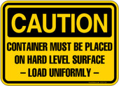 "5 x 7"" Caution Container Must Be Placed On Hard Level Surface And Loaded Uniformly Sticker Decal 2"