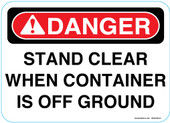 """5 x 7"""" Danger Stand Clear When Container Is Off Ground Sticker Decal"""