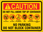 Caution Do Not Fill Above Top Of Container No Parking Do Not Block Container No Appliances Batteries Liquids Chemicals Tires Drums Containers Biohazardous Waste Sticker Decal