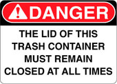 Danger Decal The Lid Of This Container Must Remain Closed At All Times Sticker