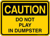 Caution Do Not Play In The Dumpster Sticker