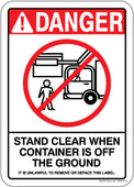 "5 x 7"" Danger Stand Clear When Container Is Off The Ground (Front Loading) It Is Unlawful To Remove Or Deface This Label Sticker Decal"