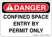 "5 x 7"" Danger Confined Space Entry By Permit Only"