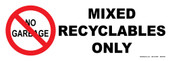 "5 x 14"" No Garbage Mix Recyclables Only"