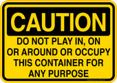 Caution Decal Do Not Play In, On Or Around Or Occupy This Container Sticker