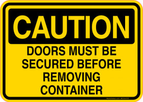 Caution Decal Doors Must Be Secured Before Removing Container Sticker