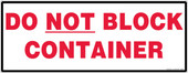 "8 x 22"" Do Not Block Container"