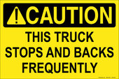 "12 x 18"" Caution This Truck Stops and Back Frequently"