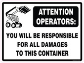 "9 x 12"" Attention Operators You Will be Responsible For All Damages To This Container Decal"