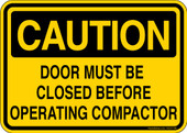 """5 x 7"""" Caution Door Must Be Closed Before Operating Compactor"""