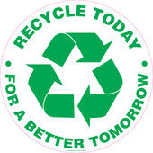 "8"" Round Recycle Today For A Better Tomorrow Sticker Decal"