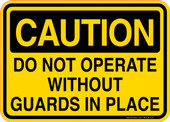 Caution Decal Do Not Operate Without Guards In Place Sticker