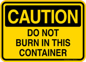 Caution Decal Do Not Burn In This Container Sticker