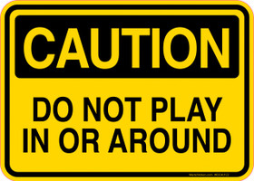Caution Decal Do Not Play In Or Around Sticker