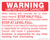 8 x 10 Warning Limited Weight Capacity.  Stop At Level Full Decal.