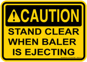 """5 x 7"""" Caution Stand Clear When Baler Is Ejecting"""