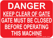 "5 x 7"" Danger Keep Clear Of Gate. Gate Must Be Closed Before Operating This Machine Decal"