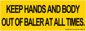 "3 x 8.5"" Keep Hands And Body Out Of Baler At All Times Sticker"