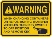 "5 x 7"" Warning When Changing Containers Or Repositioning Transfer Vehicles Turn Key Switch To Off Position And Remove Key Decal"