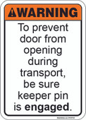 """5 x 7"""" Warning To Prevent Door From Opening During Transport Be Sure Keeper Pin Is Engaged sticker Decal"""