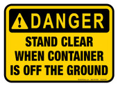 "5 x 7"" Danger Stand Clear When Container Is Off The Ground Decal"