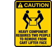 "4 x 5"" Caution Heavy Component Requires Two People To Remove From Cart Lifter Face Decal"