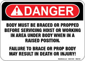 "5 x 7"" Danger Body Must Be Braced Or Propped Before Servicing Hoist Or Working In Area Under Body When In A Raised Position Decal"