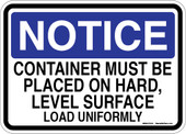 "5 x 7"" Notice Container Must Be Placed On Hard Level Surface Load Uniformly"