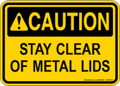 "5 x 7"" Caution Stay Clear Of Metal Lids Decal"