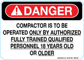"5 x 7"" Danger Compactor Is To Be Operated Only By Authorized Fully Trained Qualified Personnel 18 Years Old Or Older Decal"