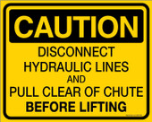 "8 x 10"" Caution Disconnect Hydraulic Lines And Pull Clear Of Chute Before Lifting Decal"