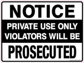 "9 x 12"" Notice Private Use Only Violators Will Be Prosecuted"