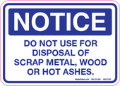 "5 x 7"" Notice Do Not Use For Disposal Of Scrap Metal, Wood Or Hot Ashes Decal"