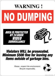 Warning No Dumping.  Area Is Protected By 24 Hour Video Camera Surveillance.  Violators Will Be Prosecuted.  Minimum $500 Fine. Do Not Leave Any Items Outside Of Garbage Bins.  Please Respect The Environment and Please Recycle Responsibly. Sticker