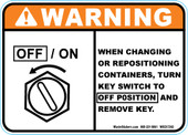 "5 x 7"" Warning When Changing Or Repositioning Containers, Turn Key Switch To Off Position And Remove Key Decal"