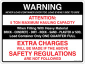 "9 x 12"" Warning 5 Ton Maximum Hauling Capacity, Extra Charges"