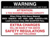 """9 x 12"""" Warning 5 Ton Maximum Hauling Capacity, Extra Charges"""