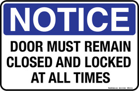 8 X 12 Quot Notice Door Must Remain Closed And Locked At All