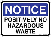 "5 x 7"" Notice Positively No Hazardous Waste Sticker Decal"