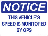 "9 x 12"" Notice This Vehicle's Speed is Monitored by GPS"