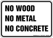 "5"" x 7"" No Wood, No Metal, No Concrete Decal."