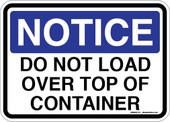 "5 x 7"" Notice Do Not Load Over Top Of Container Sticker Decal"