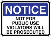 "5 x 7"" Notice Not For Public Use Violators Will Be Prosecuted Sticker Decal"