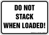 "5"" x 7"" Do Not Stack When Loaded Decal."